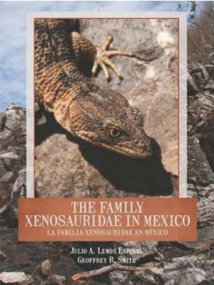 The Family Xenosauridae in Mexico